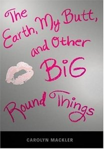 The Earth, My Butt, and Other Big Round Things (Teen's Top 10 (Awards))
