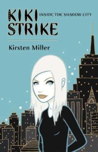Kiki Strike: Inside the Shadow City: Inside the Shadow City (Kiki Strike)